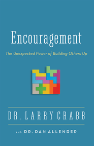 Encouragement: The Unexpected Power of Building Others Up / Enlarged - eBook  -     By: Zondervan