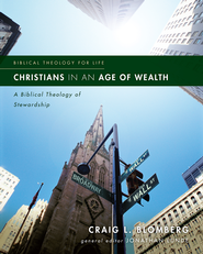 Christians in an Age of Wealth: A Biblical Theology of Stewardship - eBook  -     By: Craig L. Blomberg