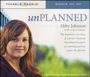Unplanned (Audio CD): The Dramatic True Story of the Planned Parenthood Leader Who Crossed the Life Line   -              By: Abby Johnson, Cindy Lambert