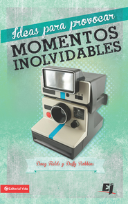 Ideas para Provocar Momentos Inolvidables, eLibro  (Memory Makers: 50 Moments Your Kids Will Never Forget eBook)  -     By: Zondervan
