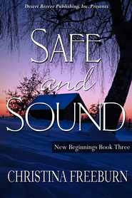New Beginnings Book Three: Safe and Sound - eBook  -     By: Christina Freeburn