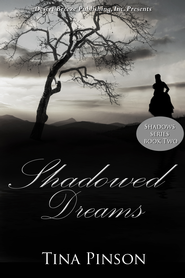 Shadows Book Two: Shadowed Dreams - eBook  -     By: Tina Pinson