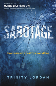 Sabotage: How insecurity destroys everything - eBook  -     By: Trinity Jordan