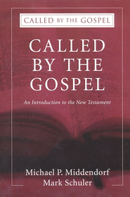 Called by the Gospel: An Introduction to the New Testament - Slightly Imperfect  -     By: Michael Middendorf, Mark Schuler