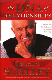 The DNA of Relationships: Discover How You Are Designed for Satisfying Relationships  -     By: Dr. Gary Smalley