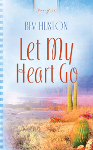Let My Heart Go - eBook  -     By: Bev Huston
