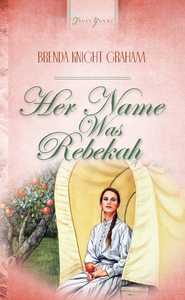 Her Name Was Rebekah - eBook  -     By: Brenda Knight Graham