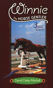 Bold Beauty, Winnie the Horse Gentler #3   -              By: Dandi Daley Mackall