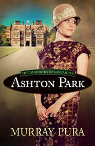 Ashton Park - eBook  -     By: Murray Pura