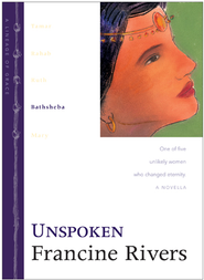 Unspoken: Bathsheba - eBook  -     By: Francine Rivers