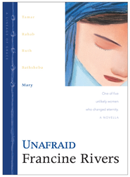 Unafraid: Mary - eBook  -     By: Francine Rivers