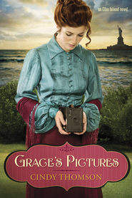 Grace's Pictures, Ellis Island Series #1 -eBook   -     By: Cindy Thomson