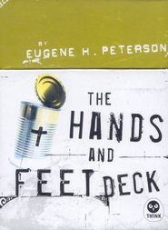 The Hands and Feet Deck  -     By: Eugene H. Peterson
