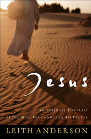 Jesus: An Intimate Portrait of the Man, His Land, and His People - eBook  -     By: Leith Anderson