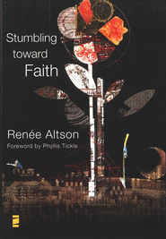 Stumbling toward Faith - eBook  -     By: Renee Altson