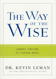 Way of the Wise, The: Simple Truths for Living Well - eBook  -     By: Dr. Kevin Leman