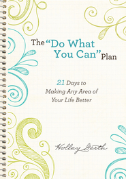Do What You Can Plan, The (Ebook Shorts): 21 Days to Making Any Area of Your Life Better - eBook  -     By: Holley Gerth
