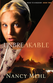 Unbreakable (Road to Kingdom Book #2) - eBook  -     By: Nancy Mehl