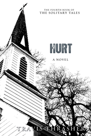 Hurt: A Novel - eBook  -     By: Travis Thrasher