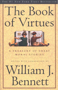 The Book of Virtues   -     By: William J. Bennett