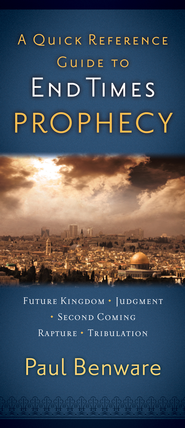 A Quick Reference Guide to End Times Prophecy / New edition - eBook  -     By: Paul N. Benware