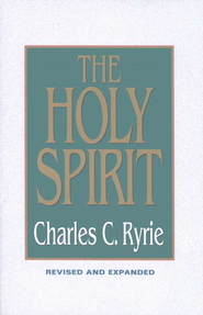 The Holy Spirit, Revised & Expanded   -     By: Charles C. Ryrie
