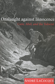 Onslaught against Innocence: Cain, Abel, and the Yahwist  -     By: Andre LaCocque