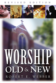 Worship Old and New / New edition - eBook  -     By: Robert E. Webber