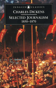 Selected Journalism   -     By: Charles Dickens