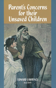 Parent's Concerns for Their Unsaved Children   -     By: Edward Lawrence