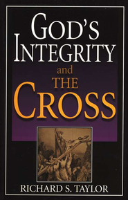 God's Integrity and the Cross   -     By: Richard S. Taylor