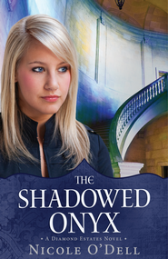 The Shadowed Onyx - eBook  -     By: Nicole O'Dell