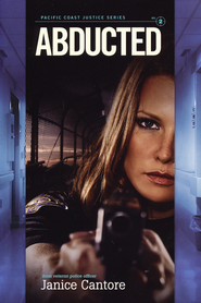 Abducted, Pacific Coast Justice Series #2   -              By: Janice Cantore