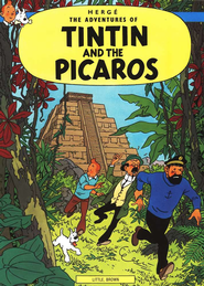 The Adventures of Tintin: Tintin and the Picaros   -              By: Herge