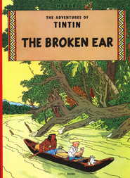 The Adventures of Tintin: The Broken Ear   -              By: Herge