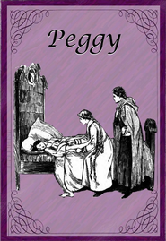 Peggy - eBook  -     By: Laura E. Richards     Illustrated By: Ethelred B. Barry