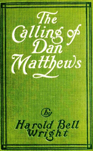 The Calling of Dan Matthews - eBook  -     By: Harold Bell Wright     Illustrated By: Arthur I. Keller