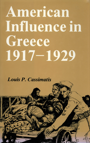 American Influence in Greece, 1917-1929 - eBook  -     By: Louis P. Cassimatis