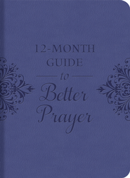 A 12-Month Guide to Better Prayer - eBook  -