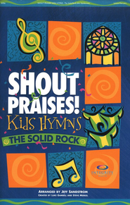 Shout Praises! Kids Hymns-The Solid Rock   -