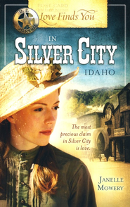 Love Finds You in Silver City, Idaho  -              By: Janelle Mowery