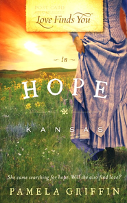 Love Finds You in Hope, Kansas  -              By: Pamela Griffin