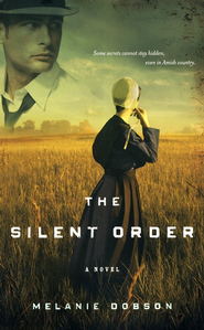 The Silent Order  -     By: Melanie Dobson