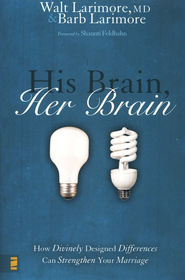 His Brain, Her Brain: How Divinely Designed Differences Can Strengthen Your Marriage - eBook  -     By: Walt Larimore M.D., Barbara Larimore