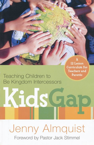 Kids Gap: Teaching Children to Be Kingdom Intercessors  -     By: Jenny Almquist
