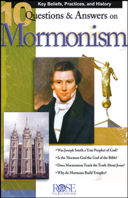 10 Questions & Answers on Mormonism Pamphlet   -