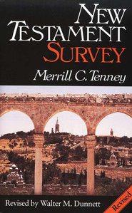 New Testament Survey               -              Edited By: Walter M. Dunnett                   By: Merrill C. Tenney
