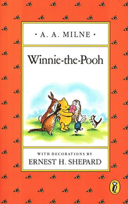 Winnie-The-Pooh   -     By: A.A. Milne     Illustrated By: Ernest H. Shepard