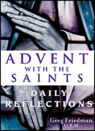 Advent With the Saints: Daily Reflections  -     By: Greg Friedman