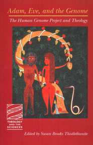 Adam, Eve, and the Genome: The Human Genome Project and Theology - Slightly Imperfect  -     Edited By: Susan Brooks Thistlethwaite     By: Susan Brooks Thistlethwaite, ed.